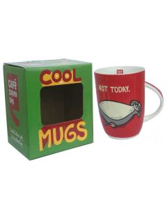 COOL MUG -NOT TODAY